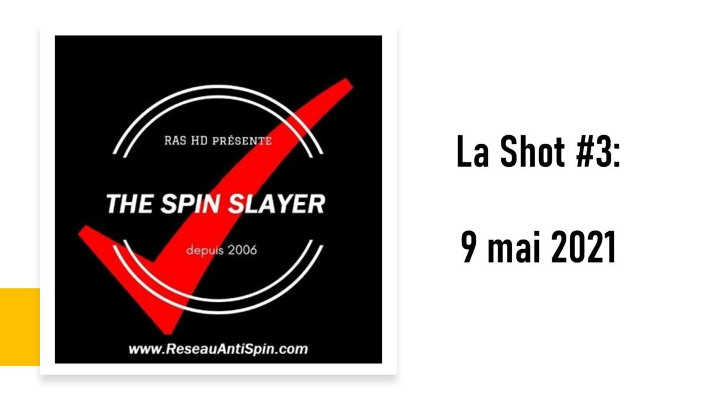 La Shot #3 – 9 mai 2021 – Un avocat dans la salle?
