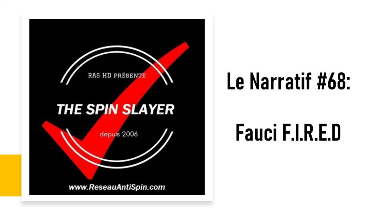 Le Narratif #68 – 27 mai 2021 – Fauci F.I.R.E.D.